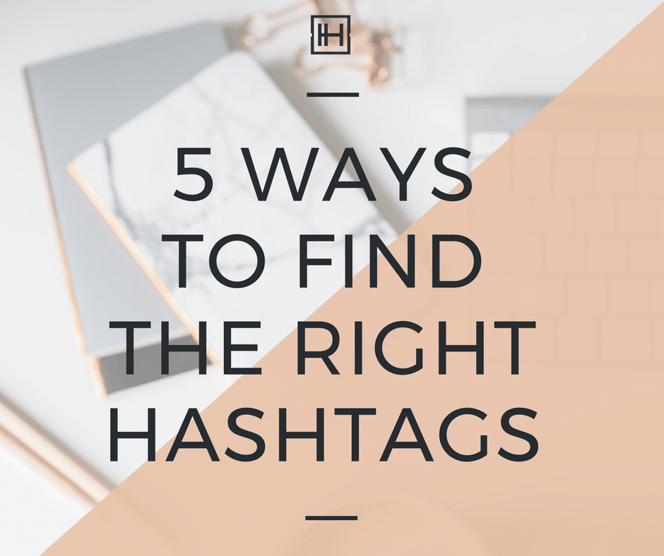 How to Find the Right Hashtags